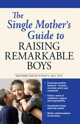 The Single Mother's Guide to Raising Remarkable Boys Cover Image