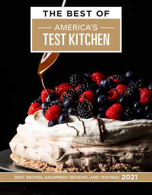 The Best of America's Test Kitchen 2021: Best Recipes, Equipment Reviews, and Tastings Cover Image