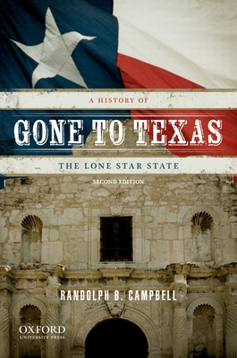 Gone to Texas: A History of the Lone Star State Cover Image