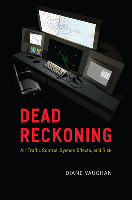 Dead Reckoning: Air Traffic Control, System Effects, and Risk Cover Image