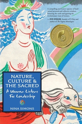 Nature, Culture and the Sacred: A Woman Listens For Leadership Cover Image
