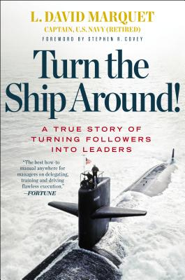 Turn the Ship Around!: A True Story of Turning Followers into Leaders Cover Image