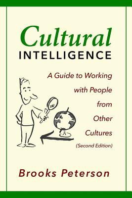 Cultural Intelligence: A Guide to Working with People from Other Cultures Cover Image