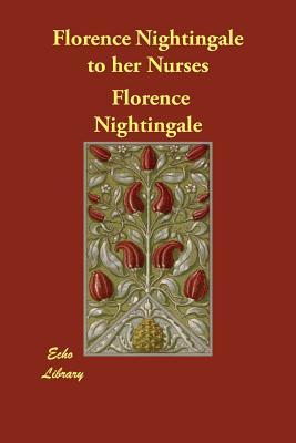 Florence Nightingale to her Nurses Cover Image