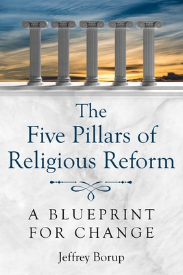 The Five Pillars of Religious Reform: A Blueprint for Change Cover Image