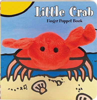 Little Crab: Finger Puppet Book: (Finger Puppet Book for Toddlers and Babies, Baby Books for First Year, Animal Finger Puppets) (Little Finger Puppet Board Books) Cover Image