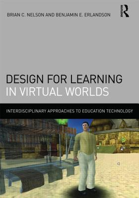 Design for Learning in Virtual Worlds (Interdisciplinary Approaches to Educational Technology) Cover Image