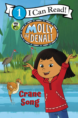 Molly of Denali: Crane Song (I Can Read Level 1) Cover Image