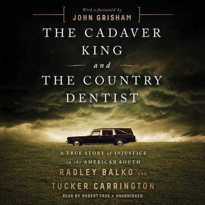 The Cadaver King and the Country Dentist Lib/E: A True Story of Injustice in the American South Cover Image