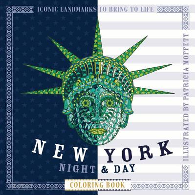 New York Night & Day Coloring Book: Iconic Landmarks to Bring to Life (Night & Day Coloring Books) Cover Image