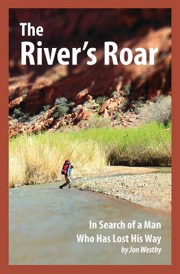 The River's Roar: In Search of a Man Who Has Lost His Way Cover Image