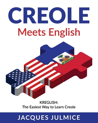 Creole Meets English: Kreglish - The Easiest Way to Learn Creole Cover Image