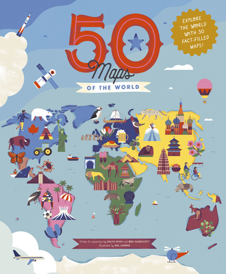 50 Maps of the World: Explore the globe with 50 fact-filled maps! (The 50 States) Cover Image