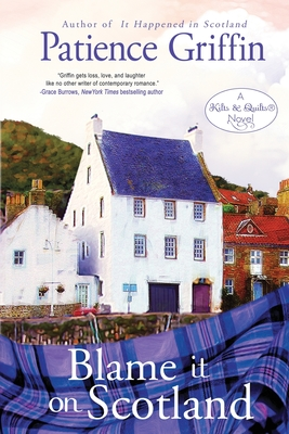 Blame It on Scotland: Kilts and Quilts Book 7 Cover Image