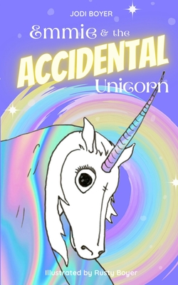 Emmie and the Accidental Unicorn Cover Image