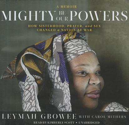 Mighty Be Our Powers: How Sisterhood, Prayer, and Sex Changed a Nation at War Cover Image