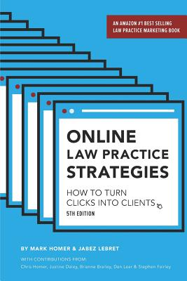 Online Law Practice Strategies: How to Turn Clicks Into Clients Cover Image