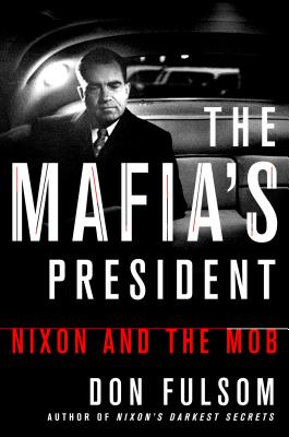 The Mafia's President: Nixon and the Mob Cover Image