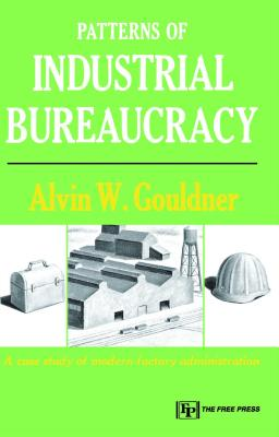 Cover for Patterns of Industrial Bureaucracy