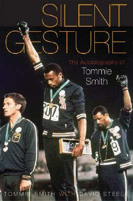 Silent Gesture: The Autobiography of Tommie Smith (Sporting) Cover Image