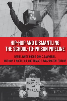 Hip-Hop and Dismantling the School-To-Prison Pipeline Cover Image