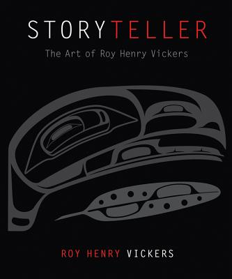 Storyteller: The Art of Roy Henry Vickers Cover Image