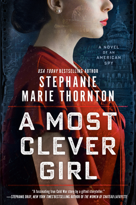 A Most Clever Girl: A Novel of an American Spy Cover Image