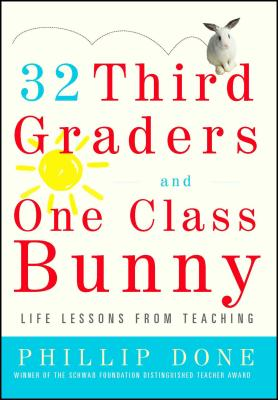 32 Third Graders and One Class Bunny: Life Lessons from Teaching Cover Image