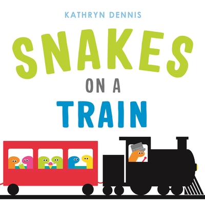 Snakes on a Train by Kathryn Dennis