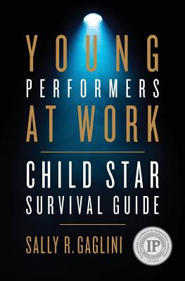 Young Performers at Work: Child Star Survival Guide Cover Image