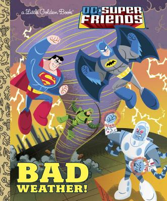 Bad Weather! (DC Super Friends) (Little Golden Book) Cover Image