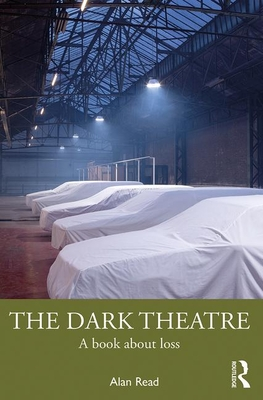 The Dark Theatre: A Book About Loss Cover Image