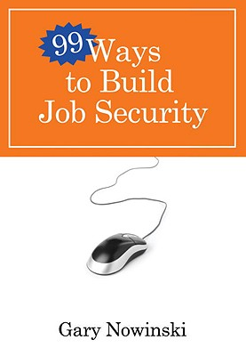 99 Ways to Build Job Security Cover