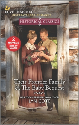 Cover for Their Frontier Family & the Baby Bequest