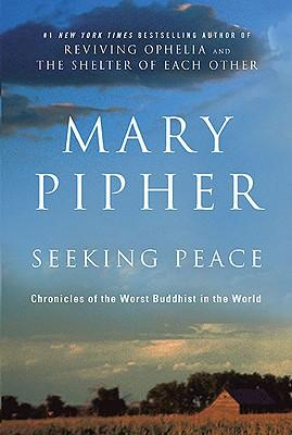Seeking Peace: Chronicles of the Worst Buddhist in the World Cover Image