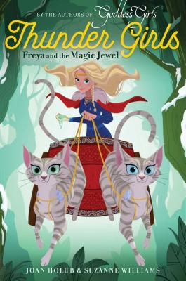 Thunder Girls: Freya and the Magic Jewel by Joan Holub & Suzanne WIlliam s