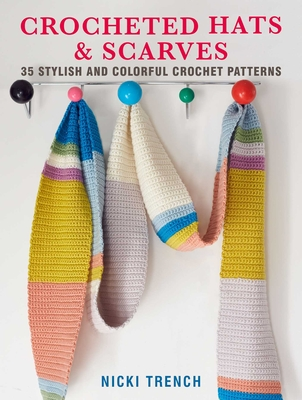 Crocheted Hats and Scarves: 35 stylish and colorful crochet patterns Cover Image