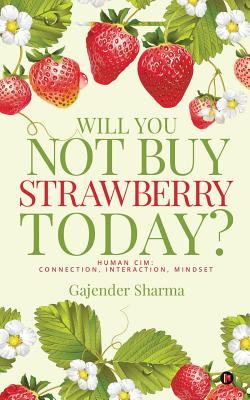 Will You Not Buy Strawberry Today?: Human CIM: Connection, Interaction, Mindset Cover Image
