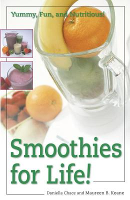 Smoothies for Life!: Yummy, Fun, and Nutritious! Cover Image