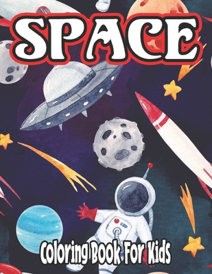 Space Coloring Book for Kids: space coloring book for kids 3-5 Cover Image