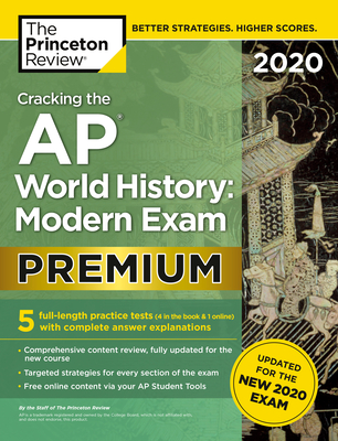 Cracking the AP World History: Modern Exam 2020, Premium Edition: 5  Practice Tests + Complete Content Review + Proven Prep for the NEW 2020 Exam  (College Test Preparation) (Paperback) | Politics and Prose Bookstore