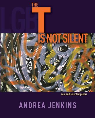 The T is Not Silent: new and selected poems Cover Image