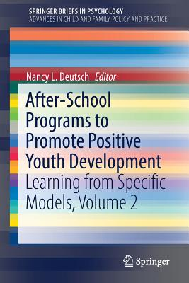 After-School Programs to Promote Positive Youth Development: Learning from Specific Models, Volume 2 Cover Image