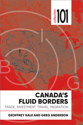 Canada's Fluid Borders: Trade, Investment, Travel, Migration (Collection 101) Cover Image