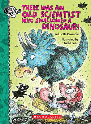 There Was an Old Scientist Who Swallowed a Dinosaur! (There Was an Old Lady [Colandro]) Cover Image