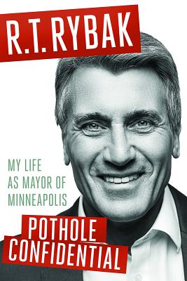 Pothole Confidential: My Life as Mayor of Minneapolis Cover Image