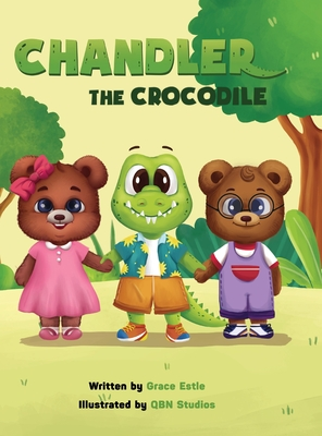 Chandler the Crocodile: A Children's Book about Self-love and Kindness Cover Image