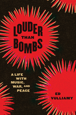Louder Than Bombs: A Life with Music, War, and Peace Cover Image