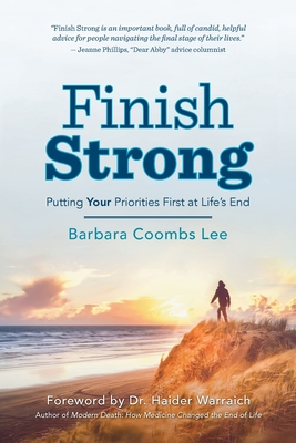 Finish Strong: Putting Your Priorities First at Life's End Cover Image