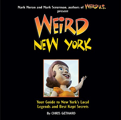 Weird New York: Your Guide to New York's Local Legends and Best Kept Secrets Cover Image
